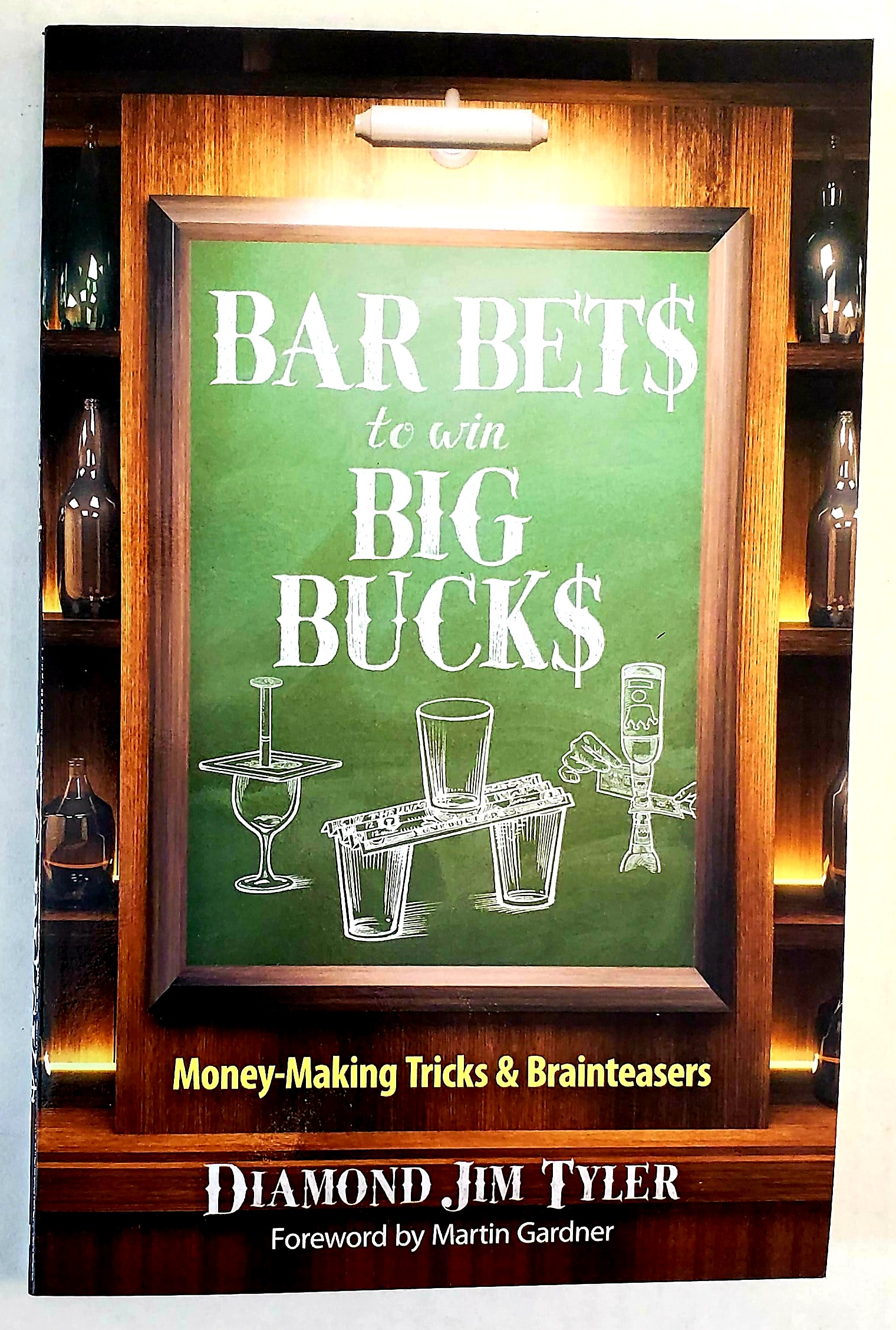 Bar Bets to Win Big Bucks: Money-Making Tricks and Brainteasers