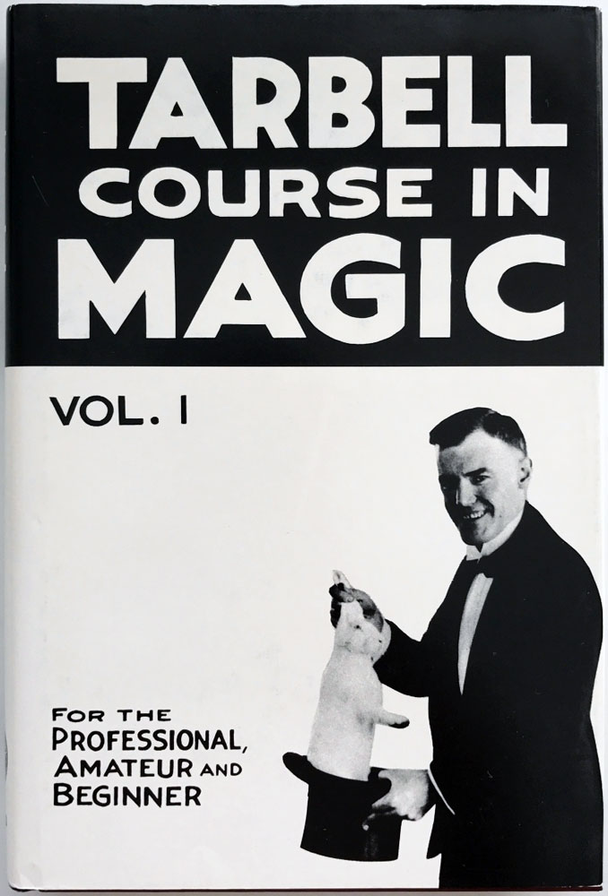 Tarbell Course in Magic - Vol. 1 (Lessons 1-19)