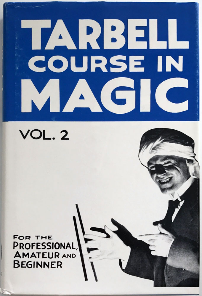 Tarbell Course in Magic - Vol. 2 (Lessons 20-33)