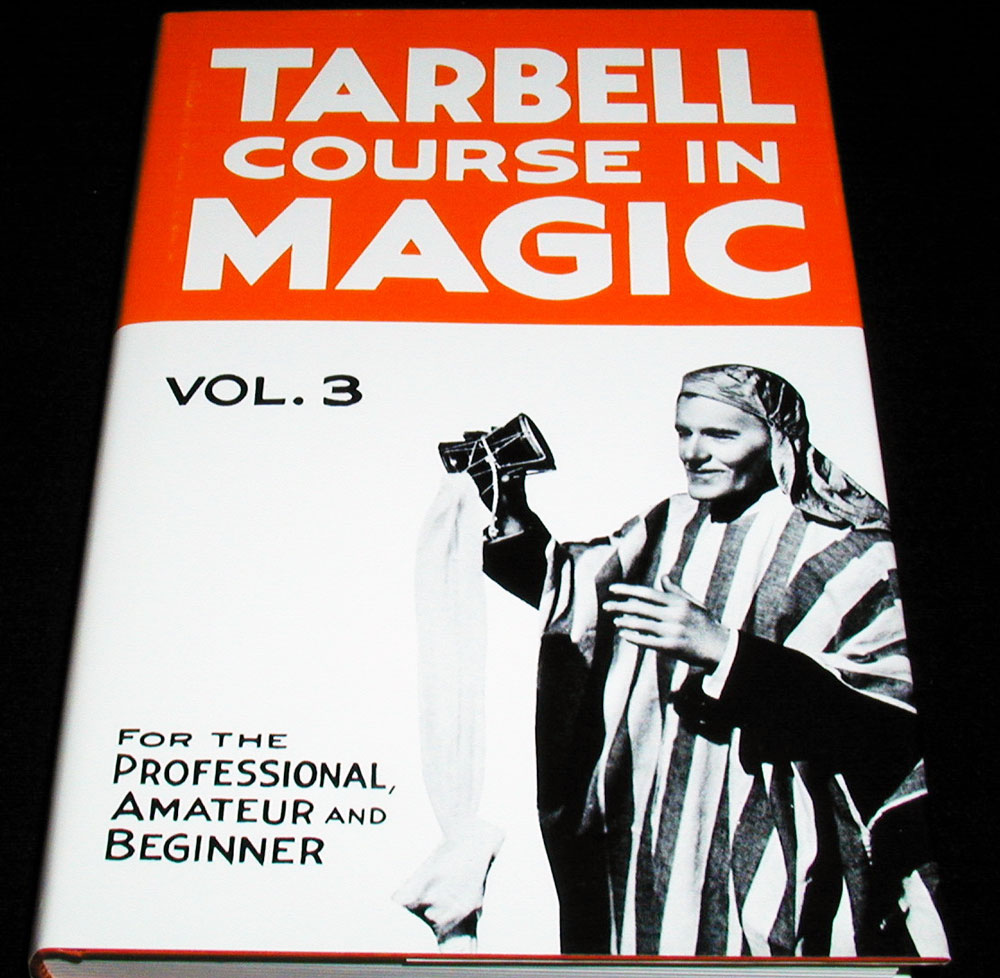 Tarbell Course in Magic - Vol. 3 (Lessons 34-45)