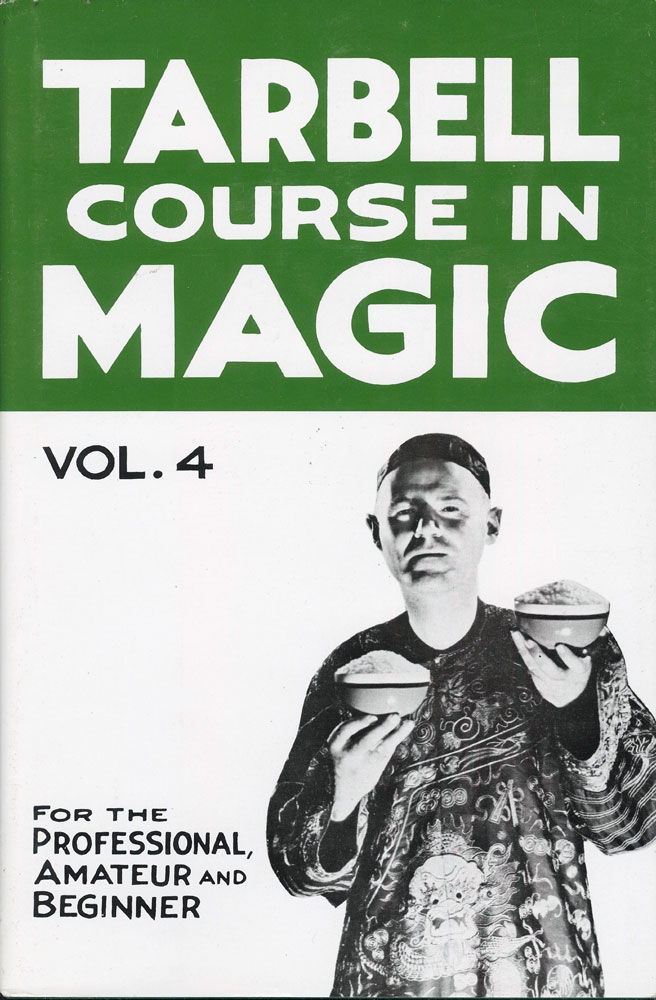 Tarbell Course in Magic - Vol. 4 (Lessons 46-58)