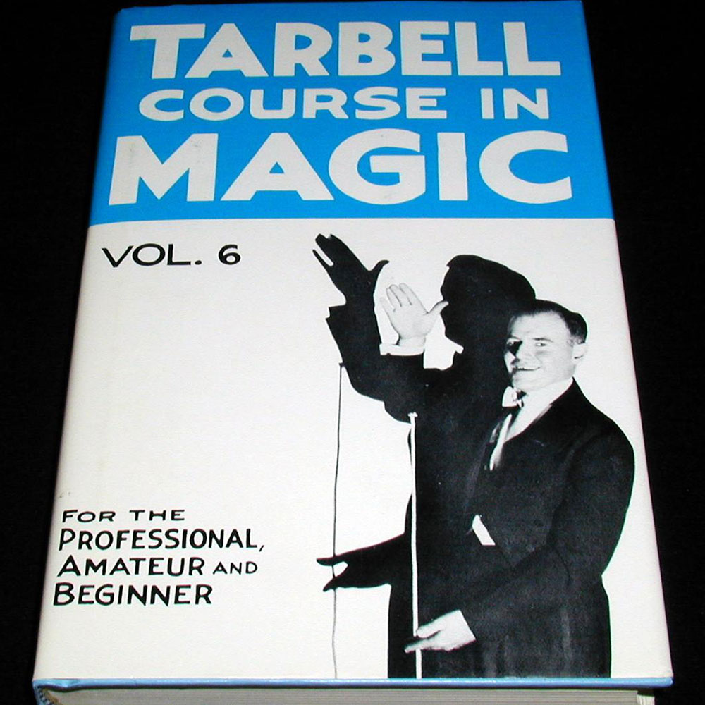 Tarbell Course in Magic - Vol. 6 (Lessons 72-83)