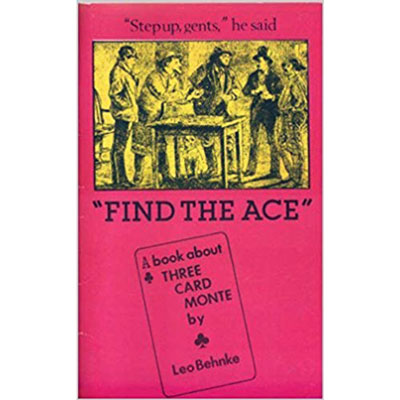Find the Ace - a Book about 3 Card Monte by L. Behnke