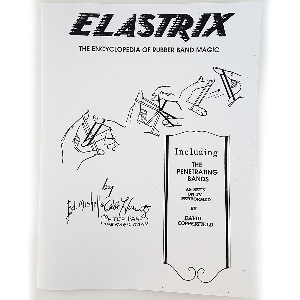 Elastrix: Encyclopedia of Rubber Band Magic by E. Mishell and A. Hurwitz