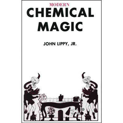 Modern Chemical Magic by John Lippy, Jr.