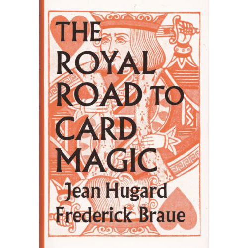 The Royal Road to Card Magic by J. Hugard and F. Braue (Hardcover)