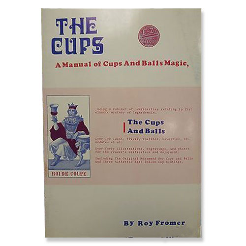 The Cups - Manual of Cups and Balls Magic by R. Fromer