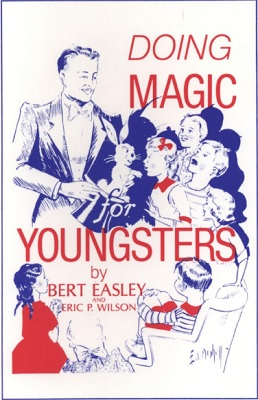 Doing Magic for Youngsters by B. Easley