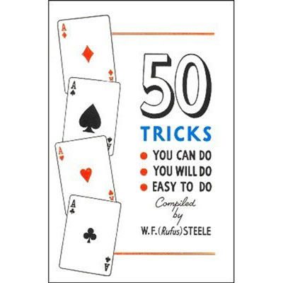 50 Tricks You Can Do, You Will Do, Easy to Do by W.F. Steele