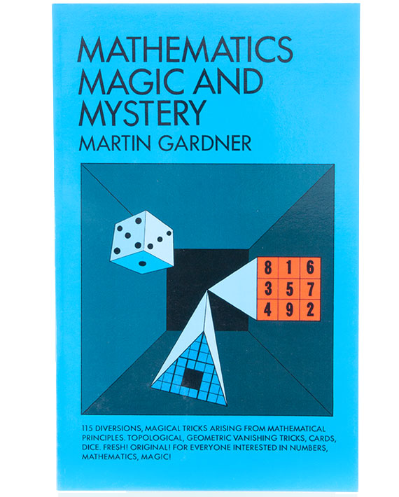 Mathematics, Magic and Mystery by M. Gardner