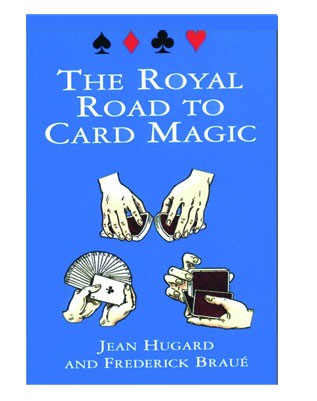 The Royal Road to Card Magic by J. Hugard and F. Brau (Dover)