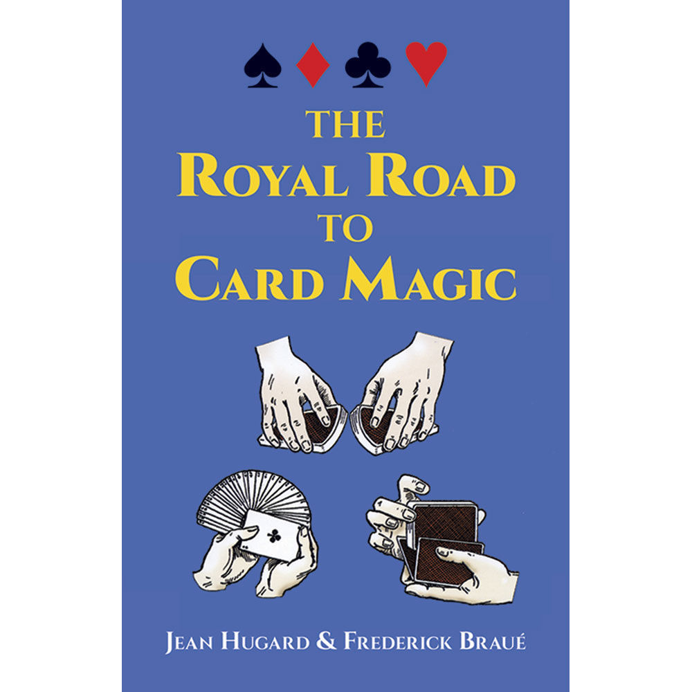 The Royal Road to Card Magic by J. Hugard and F. Braue (Dover)