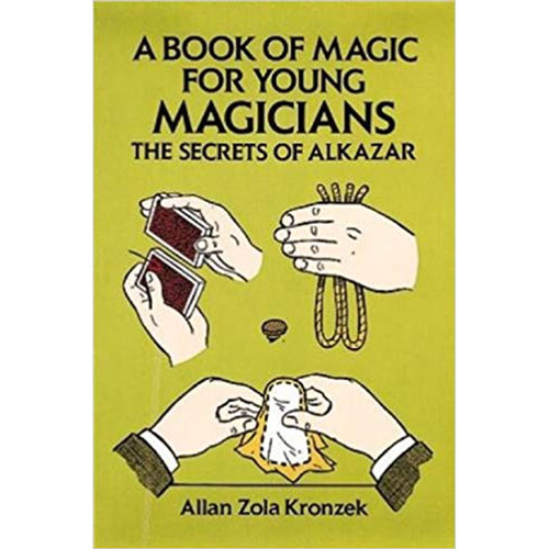 A Book of Magic for Young Magicians by A.Z. Kronzek