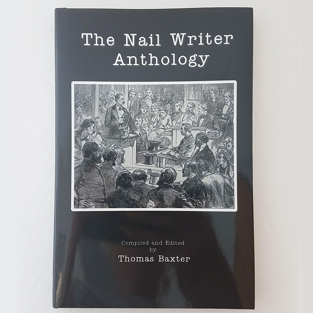 Nail Writer Anthology by T. Baxter