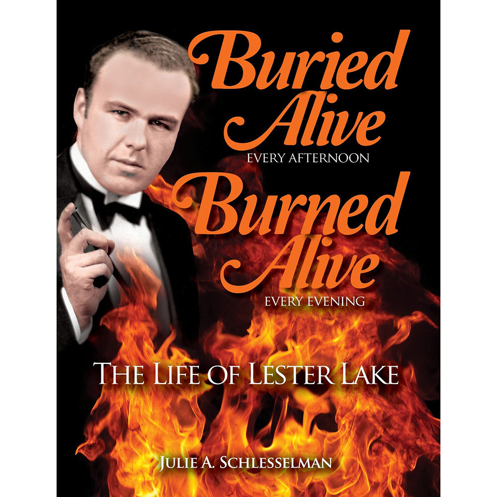 Buried Alive: The Life of Lester Lake by J. Schlesselman