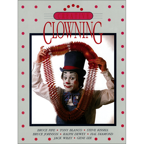Creative Clowning 4th Edition, in Color