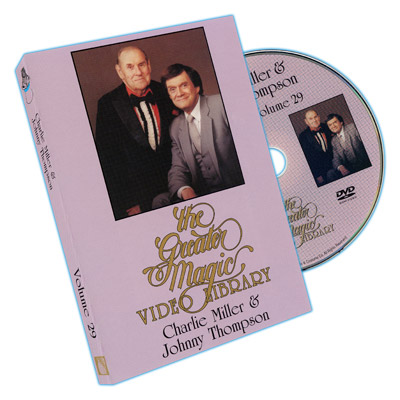 Greater Magic Video Library - Charlie Miller and Johny Thompson - Vol. 29