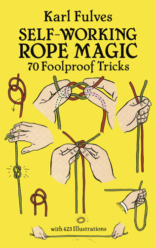 Self Working Rope Magic 70 Foolproof Tricks by K. Fulves