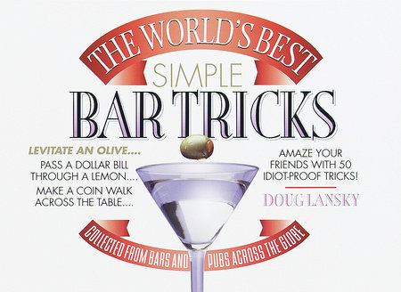 The World's Best Simple Bar Tricks by D. Lansky
