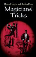 Magicians Tricks by H. Hatton and A. Plate