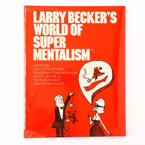 Larry Becker's World Of Super Mentalism, Book One